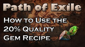 How to Use the 20 Quality Gem Recipe