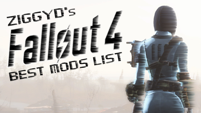 ZiggyD's Best Fallout 4 Mods List